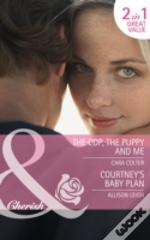 The Cop, The Puppy And Me/ Courtney'S Baby Plan