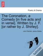 The Coronation, A Comedy (In Five Acts A