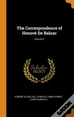 The Correspondence Of Honore De Balzac; Volume 2