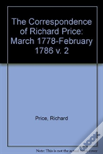 The Correspondence Of Richard Price: March 1778-February 1786