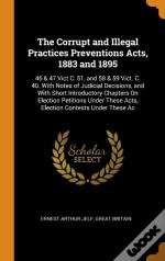 The Corrupt And Illegal Practices Preventions Acts, 1883 And 1895