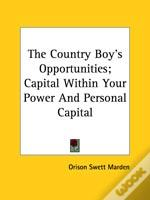 The Country Boy'S Opportunities; Capital Within Your Power And Personal Capital