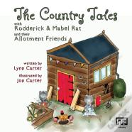The Country Tales With Rodderick & Mabel Rat And Their Allotment Friends