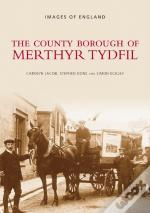 The County Borough Of Merthyr Tydfil