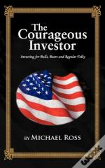 The Courageous Investor