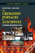 The Cremation Furnaces Of Auschwitz, Part 1