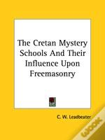The Cretan Mystery Schools And Their Influence Upon Freemasonry