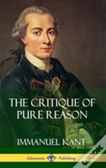 The Critique Of Pure Reason (Hardcover)