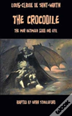 The Crocodile, Or The War Between Good And Evil