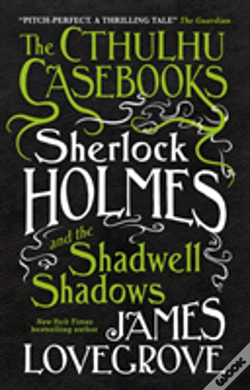 Wook.pt - The Cthulhu Casebooks - Sherlock Holmes And The Shadwell Shadows
