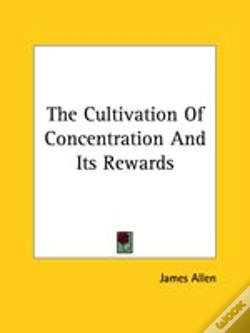 Wook.pt - The Cultivation Of Concentration And Its Rewards