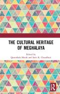 The Cultural Heritage Of Meghalaya