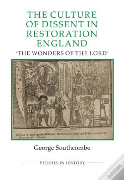 Wook.pt - The Culture Of Dissent In Restoration England