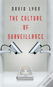 The Culture Of Surveillance