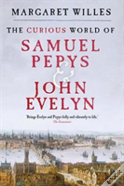 Wook.pt - The Curious World Of Samuel Pepys And John Evelyn