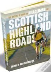 The Cyclist'S Guide To Hillclimbs On Scottish Highland Roads