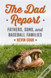 The Dad Report - Fathers, Sons, And Baseball Families