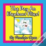 The Day An Elephant Flies!