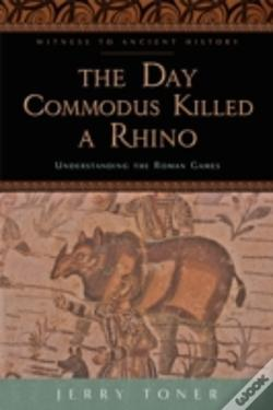 Wook.pt - The Day Commodus Killed A Rhino