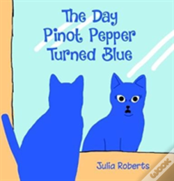 Wook.pt - The Day Pinot Pepper Turned Blue