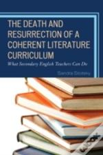 The Death And Resurrection Of A Coherent Literature Curriculum
