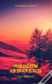 The Death Of Ivan Ilych (Prometheus Classics)