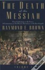 The Death Of The Messiah, From Gethsemane To The Grave