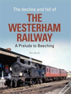 Wook.pt - The Decline And Fall Of The Westerham Railway