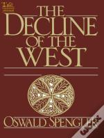 The Decline Of The West The Complete Edition