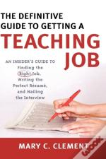 The Definitive Guide To Getting A Teaching Job