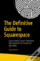 The Definitive Guide To Squarespace