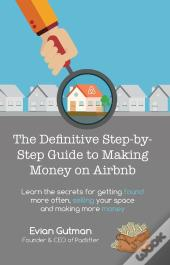 The Definitive Step-By-Step Guide To Making Money On Airbnb
