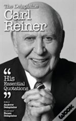 The Delaplaine Carl Reiner - His Essential Quotations