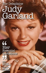 The Delaplaine Judy Garland - Her Essential Quotations