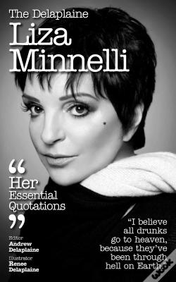 Wook.pt - The Delaplaine Liza Minnelli - Her Essential Quotations