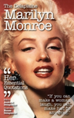 The Delaplaine Marilyn Monroe - Her Essential Quotations