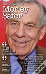 The Delaplaine Morley Safer - His Essential Quotations