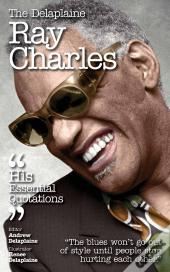 The Delaplaine Ray Charles - His Essential Quotations