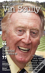 The Delaplaine Vin Scully - His Essential Quotations