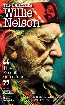 Wook.pt - The Delaplaine Willie Nelson - His Essential Quotations