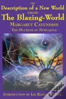 The Description Of A New World Called The Blazing-World
