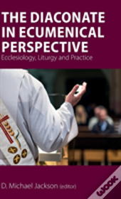 The Diaconate In Ecumenical Perspective