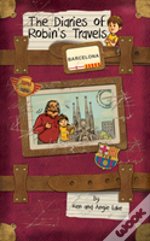 The Diaries Of Robin'S Travels: Barcelona