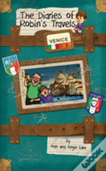 The Diaries Of Robin'S Travels: Venice