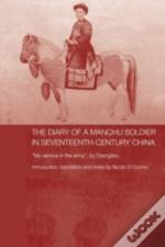 The Diary Of A Manchu Soldier In Sevente