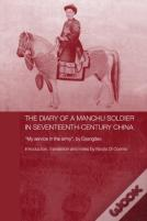 The Diary Of A Manchu Soldier In Seventeenth-Century China
