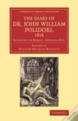 Wook.pt - The Diary Of Dr John William Polidori, 1816