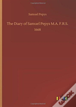 The Diary Of Samuel Pepys M.A. F.R.S.