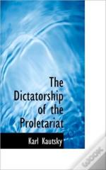 The Dictatorship Of The Proletariat
