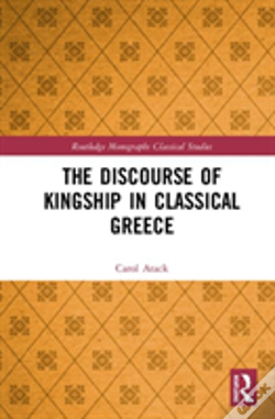 Wook.pt - The Discourse Of Kingship In Classical Greece